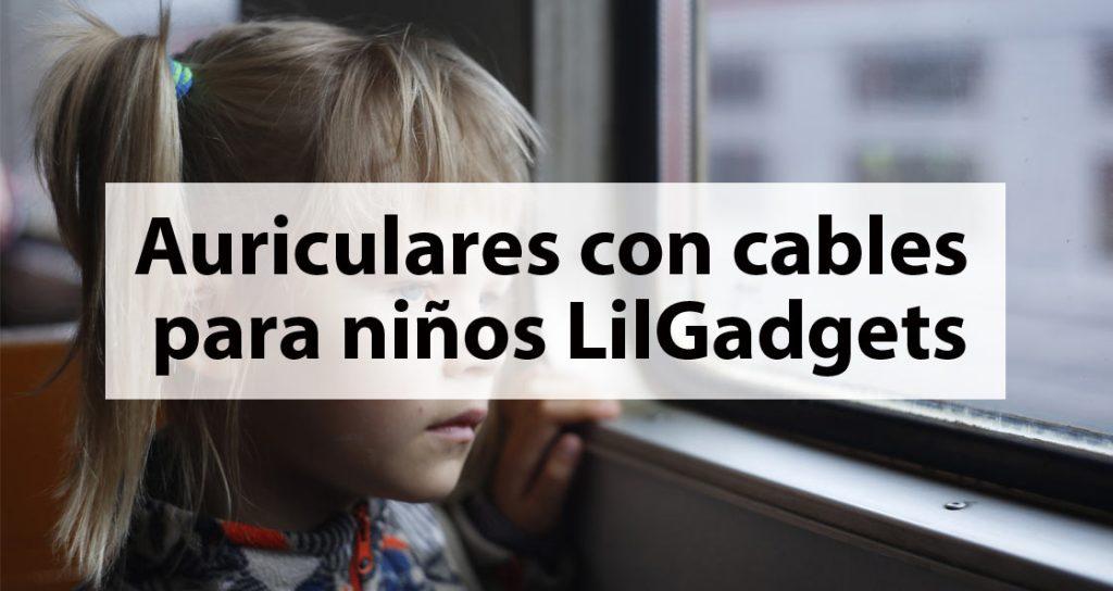 Auriculares con cables para niños LilGadgets