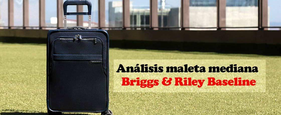 analisis-maleta-mediana Briggs & Riley Baseline